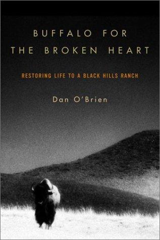 9780375503252: Buffalo for the Broken Heart: Restoring Life to a Black Hills Ranch