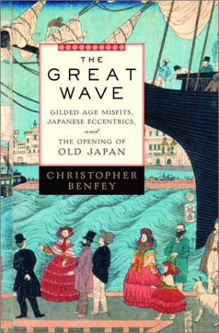9780375503276: The Great Wave: Gilded Age Misfits, Japanese Eccentrics, and the Opening of Old Japan