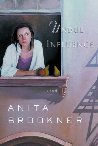 Undue Influence: Brookner, Anita