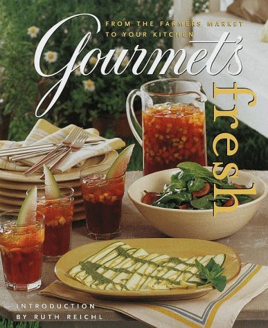 9780375503412: Gourmet's Fresh: From the Farmers Market to Your Kitchen