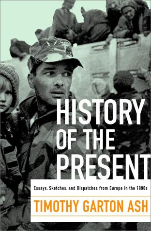 9780375503535: History of the Present: Essays, Sketches, and Dispatches from Europe in the 1990s