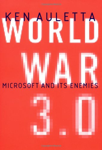 World War 3.0 Microsoft and Its Enemies