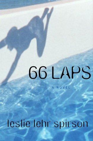 66 Laps A Novel: Lehr, Leslie