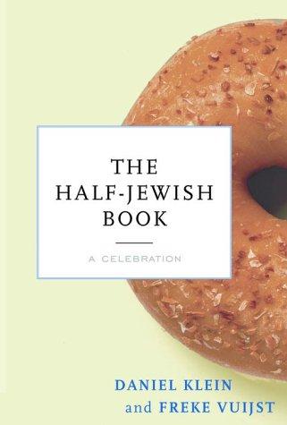 Half-Jewish Book: a Celebration: Klein, Daniel & Vuijst, Freke