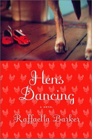 Hens Dancing: Barker, Raffaella