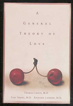 A General Theory of Love: Lewis, Thomas; Lannon,