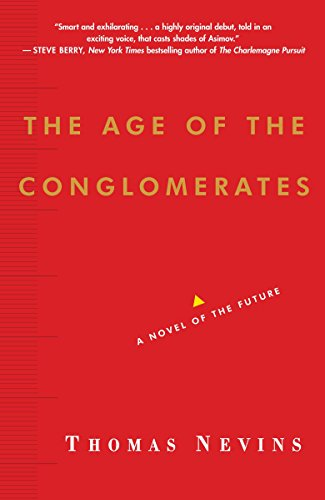 The Age Of The Conglomerates: A Novel Of The Future.