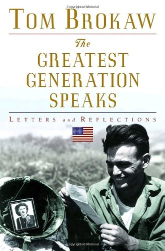 9780375503948: The Greatest Generation Speaks: Letters and Reflections