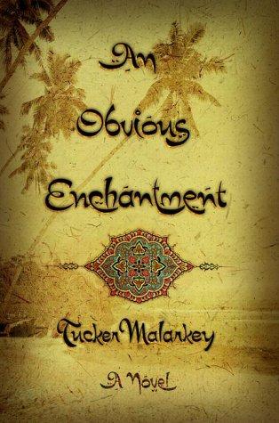An Obvious Enchantment: A Novel: Malarkey, Tucker