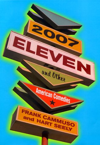9780375504129: 2007-Eleven: And Other American Comedies