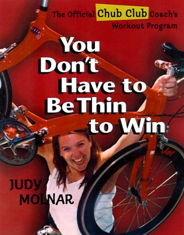 You Don't Have to Be Thin to Win: The Official Chub Club Coach's Workout Program: Molnar,...