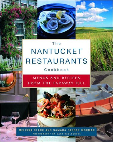 9780375504242: The Nantucket Restaurants Cookbook: Menus and Recipes from the Faraway Isle