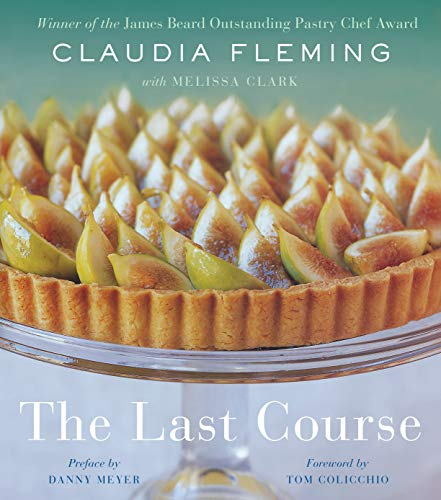 9780375504297: The Last Course: The Desserts of Gramercy Tavern