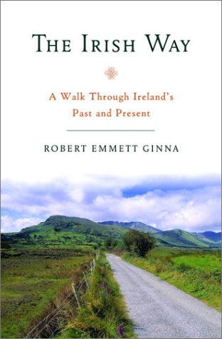9780375504303: The Irish Way: A Walk Through Ireland's Past and Present
