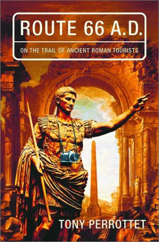 9780375504327: Route 66 A.D. : On the Trail of Ancient Roman Tourists