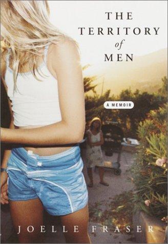 9780375504372: The Territory of Men: A Memoir
