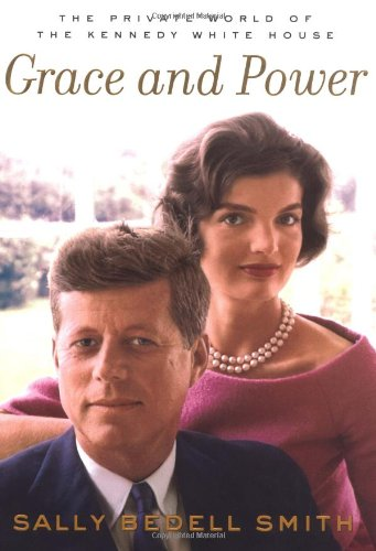 9780375504495: Grace and Power: The Private World of the Kennedy White House