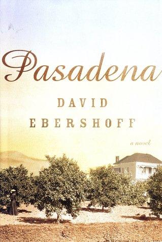 Pasadena: A Novel: Ebershoff, David