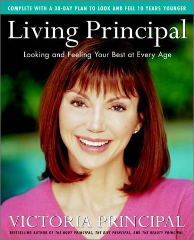 9780375504884: The Living Principal: Looking and Feeling Your Best at Every Age