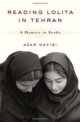 READING LOLITA IN TEHRAN A MEMOIR IN BOOKS: NAFISI AZAR