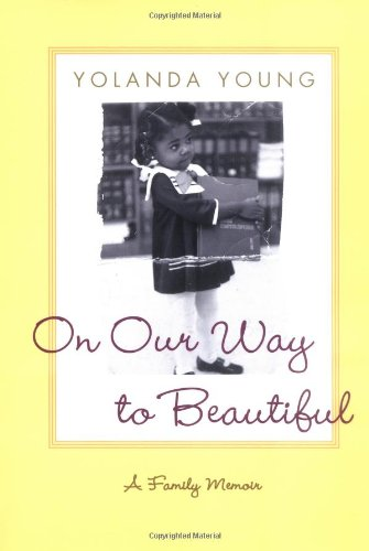 On Our Way to Beautiful: A Family Memoir: Young, Yolanda