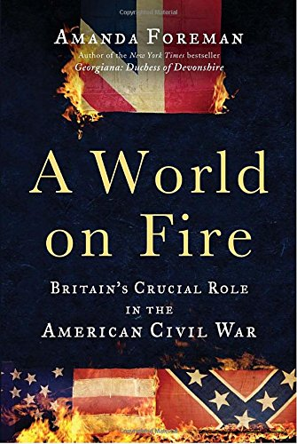 9780375504945: A World on Fire: Britain's Crucial Role in the American Civil War