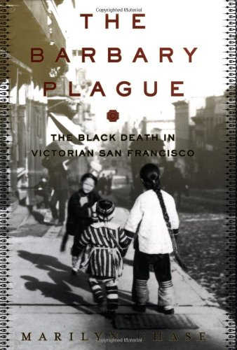 9780375504969: The Barbary Plague: The Black Death in Victorian San Francisco