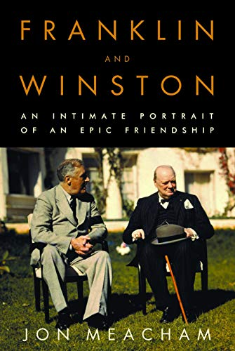 Franklin and Winston : An Intimate Portrait of an Epic Friendship: JON MEACHAM