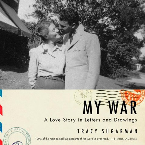 My War A Love story in Letters and Drawings
