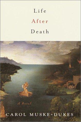 Life After Death: Carol Muske-Dukes