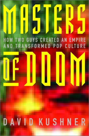 9780375505249: Masters of Doom: How Two Guys Created an Empire and Transformed Pop Culture