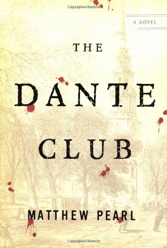The Dante Club: A Novel: Matthew Pearl