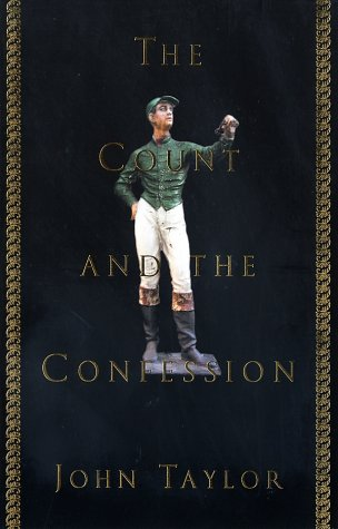 The Count and the Confession: A True: John Taylor