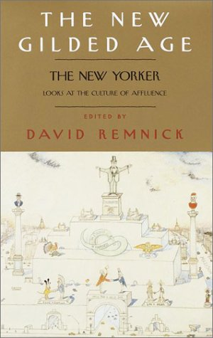 9780375505416: The New Gilded Age: The New Yorker Looks at the Culture of Affluence