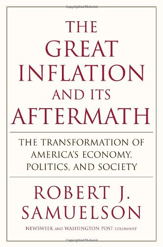 9780375505485: The Great Inflation and Its Aftermath: The Past and Future of American Affluence