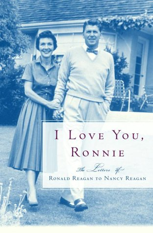 I Love You, Ronnie: The Letters of Ronald Reagan to Nancy Reagan [Signed by Nancy Reagan]