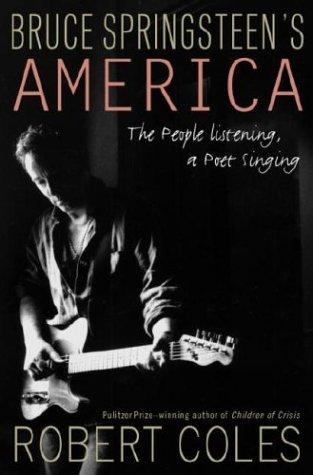 9780375505591: Bruce Springsteen's America: The People Listening, a Poet Singing