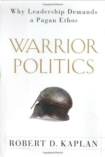 9780375505638: Warrior Politics: Why Leadership Demands a Pagan Ethos