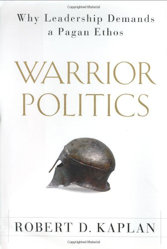 9780375505638: Warrior Politics: Why Leadership Demands a Pagan Ethos
