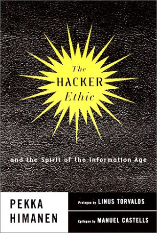 9780375505669: The Hacker Ethic and the Spirit of the New Economy