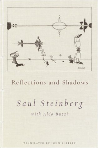 REFLECTIONS AND SHADOWS: Steinberg, Saul with Aldo Buzzi