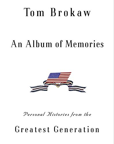 9780375505812: An Album of Memories: Personal Histories from the Greatest Generation