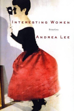 Interesting Women: Stories: Lee, Andrea