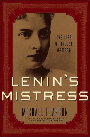 9780375505898: Lenin's Mistress: The Life of Inessa Armand