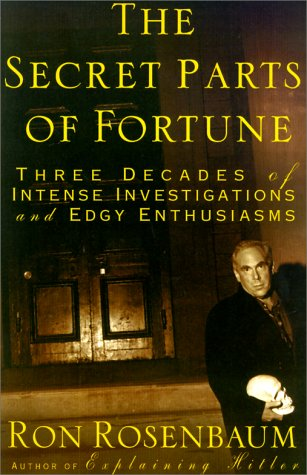 9780375505928: The Secret Parts of Fortune: Three Decades of Intense Investigations and Edgy Enthusiasms
