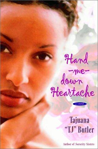 Hand-Me-Down Heartache **Signed**: Butler, Tajuana