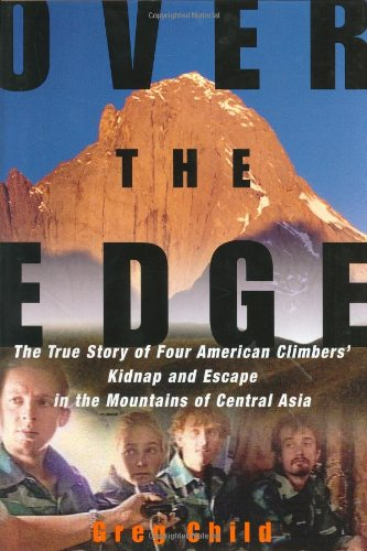 9780375506093: Over the Edge: The True Story of Four American Climbers' Kidnap and Escape in the Mountains of Central Asia