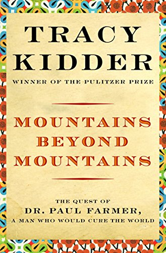 Mountains Beyond Mountains: Healing the World: The: Tracy Kidder