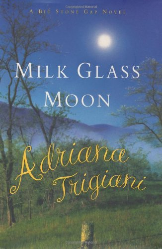 9780375506185: Milk Glass Moon: A Big Stone Gap Novel (Big Stone Gap Novels)
