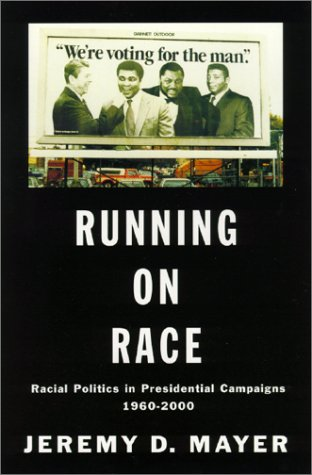 Running on Race: Racial Politics in Presidential Campaigns, 1960-2000 (SIGNED)